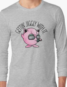 Gettin' Jiggly With It (Version 2) Long Sleeve T-Shirt