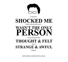 John Green Quote Poster - It always shocked me Photographic Print