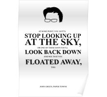 John Green Quote Poster - Gotta stop looking up at the sky  Poster