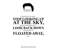 John Green Quote Poster - Gotta stop looking up at the sky  Photographic Print