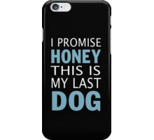 This is my last dog iPhone Case/Skin