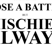 John Green Quote Poster - Mischief always wins the war  Sticker