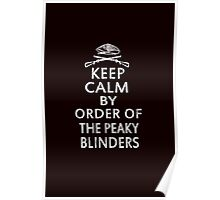 Keep Calm By Order Of The Peaky Blinders Poster