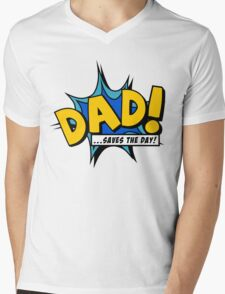 Dad saves the day Mens V-Neck T-Shirt
