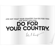do for your country - John F. Kennedy Poster