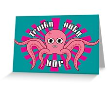 "Fruity Oaty Bar! ""OCTOPUS"" Shirt (Firefly/Serenity) Greeting Card"
