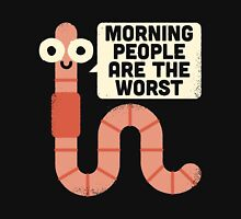 Morning People are The Worst Unisex T-Shirt