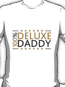 100 % Deluxe Daddy T-Shirt