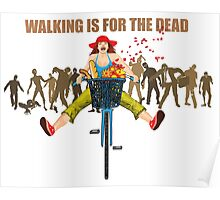 BIKE! Walking Is For The Dead Poster