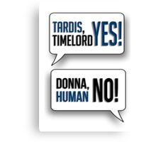Tardis, Timelord, YES! Canvas Print