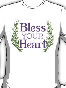 Why, bless your heart T-Shirt