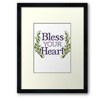 Why, bless your heart Framed Print