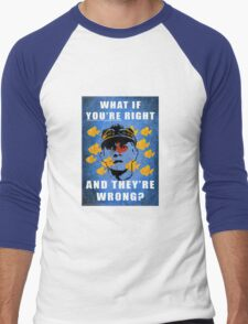 What if you're right Men's Baseball ¾ T-Shirt