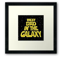 Best Dad in the Galaxy Framed Print