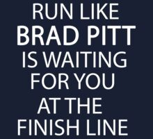 Run Like Brad Pitt is Waiting for You at The Finish Line  by romysarah