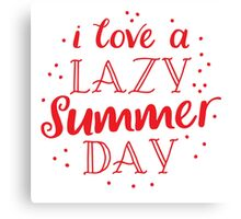 I love a lazy summer day Canvas Print