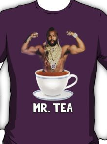 Mr Tea or Mr T T-Shirt