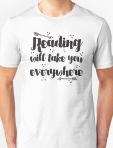 Reading will take you everywhere  Unisex T-Shirt