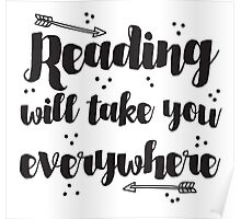 Reading will take you everywhere  Poster