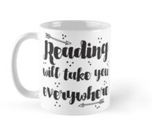 Reading will take you everywhere  Mug