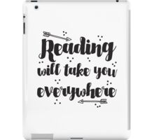 Reading will take you everywhere  iPad Case/Skin