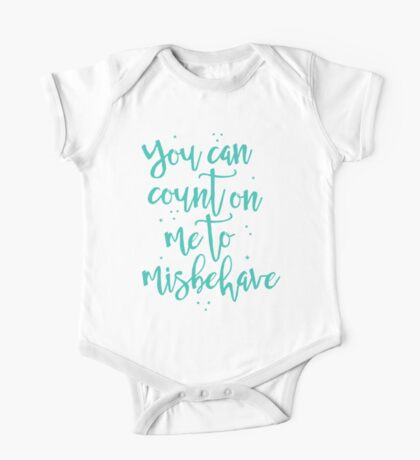 you can count on me to misbehave One Piece - Short Sleeve