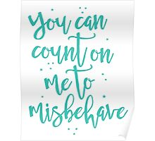 you can count on me to misbehave Poster