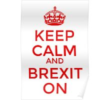 Keep Calm and Brexit On Poster