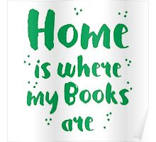 Home is where my books arre Poster
