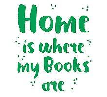 Home is where my books arre Photographic Print