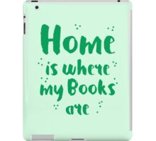 Home is where my books arre iPad Case/Skin