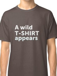 A wild t-shirt appears Classic T-Shirt