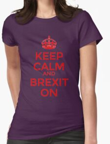 Keep Calm and Brexit On Womens Fitted T-Shirt