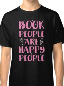 book people are happy people Classic T-Shirt
