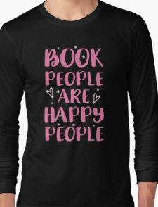 book people are happy people Long Sleeve T-Shirt