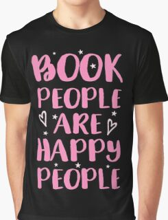 book people are happy people Graphic T-Shirt