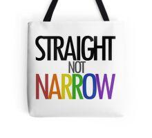 Straight not Narrow Tote Bag