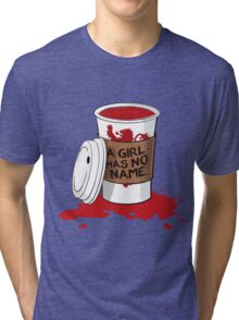 A girl has no name!  Tri-blend T-Shirt