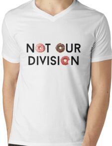 Not Our Division  Mens V-Neck T-Shirt