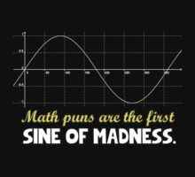 Math puns are the first sine of madness by MalcolmWest