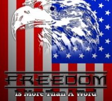 Freedom Is More Than A Word Liberty Sticker