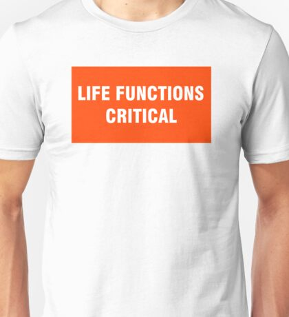 2001 SPACE ODYSSEY - HAL 9000 - LIFE FUNCTIONS CRITICAL Unisex T-Shirt