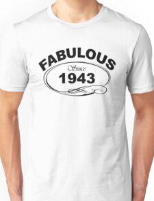 Fabulous Since 1943 Unisex T-Shirt