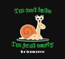 im not late Unisex T-Shirt