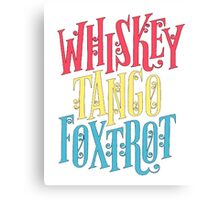 special design t-shirt ,WHISKEY TANGO FOXTROT Canvas Print
