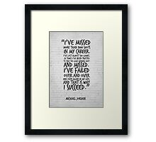 I've missed more than 9000 shots... Michael Jordan Inspirational Quote Framed Print
