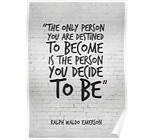 The only person you are destined to become... Inspirational Quote Poster