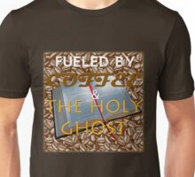 Fueled by Coffee and the Holy Ghost Unisex T-Shirt