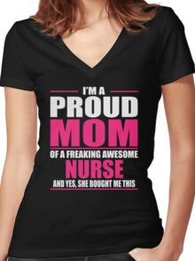 I'm A Proud Mom Of A Freaking Awesome NURSE Women's Fitted V-Neck T-Shirt