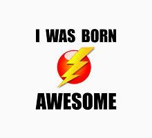 Born Awesome Unisex T-Shirt